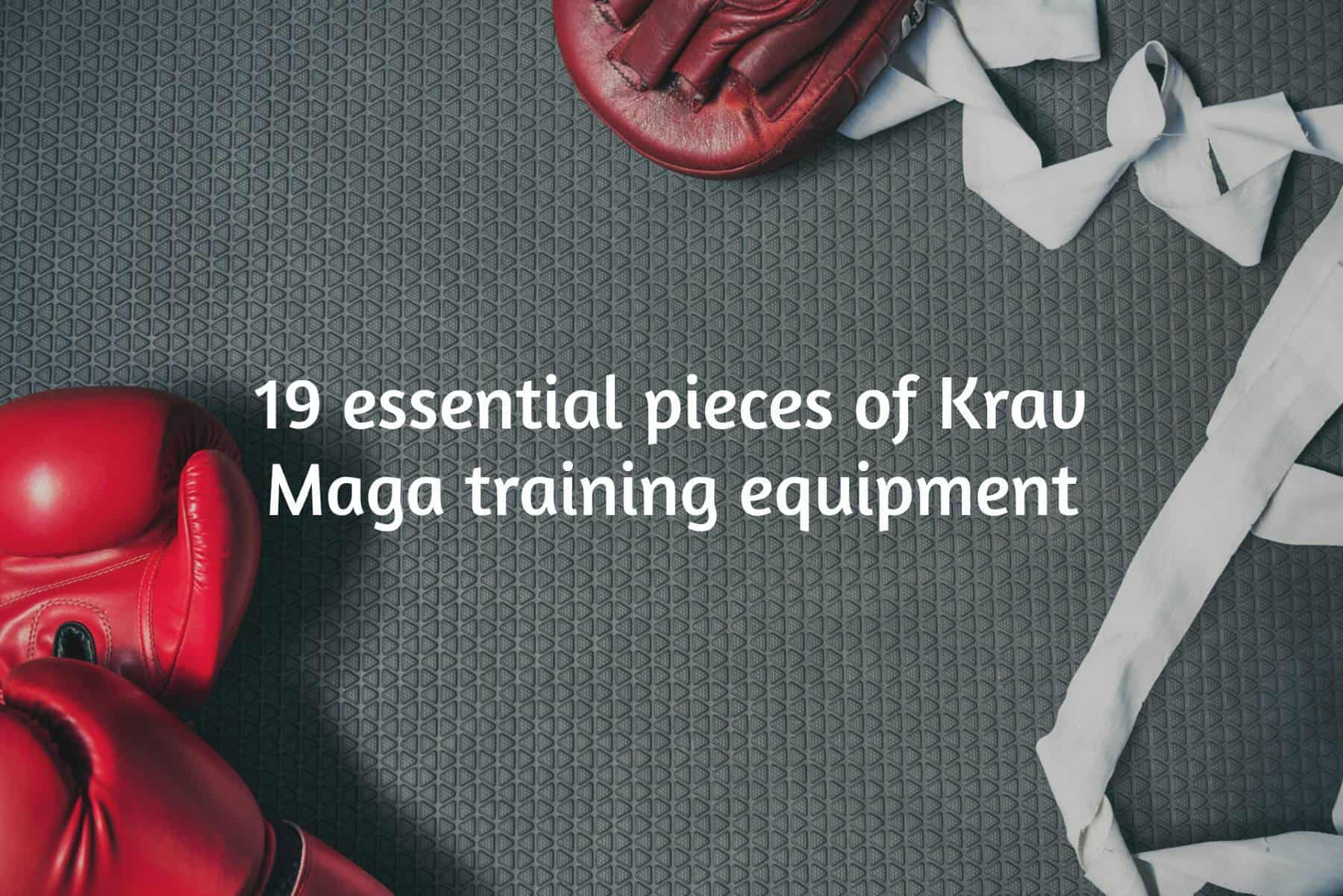 Guide to the Krav Maga Training Equipment you'll need | 19 essentials