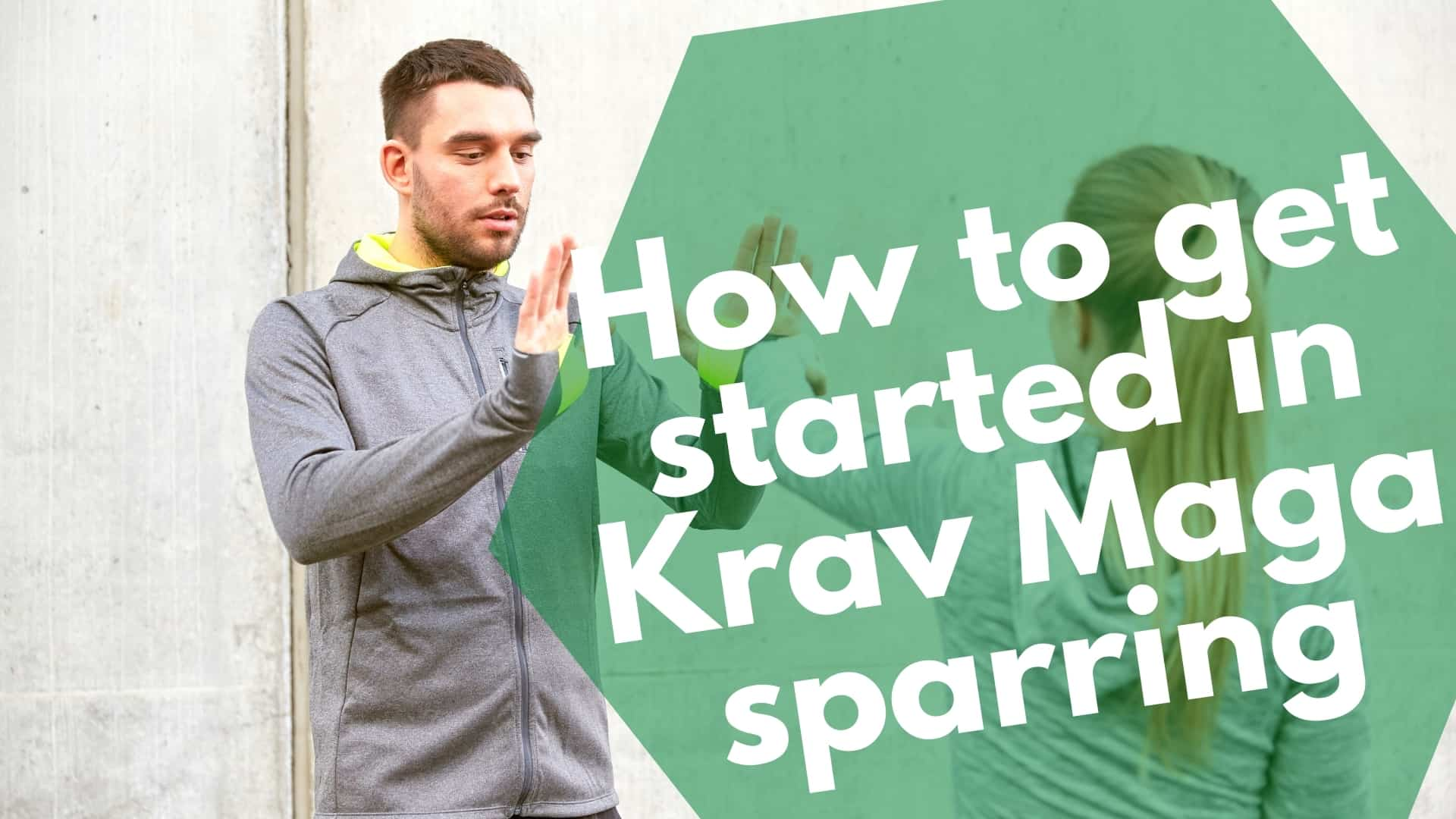 How to get started in Krav Maga sparring