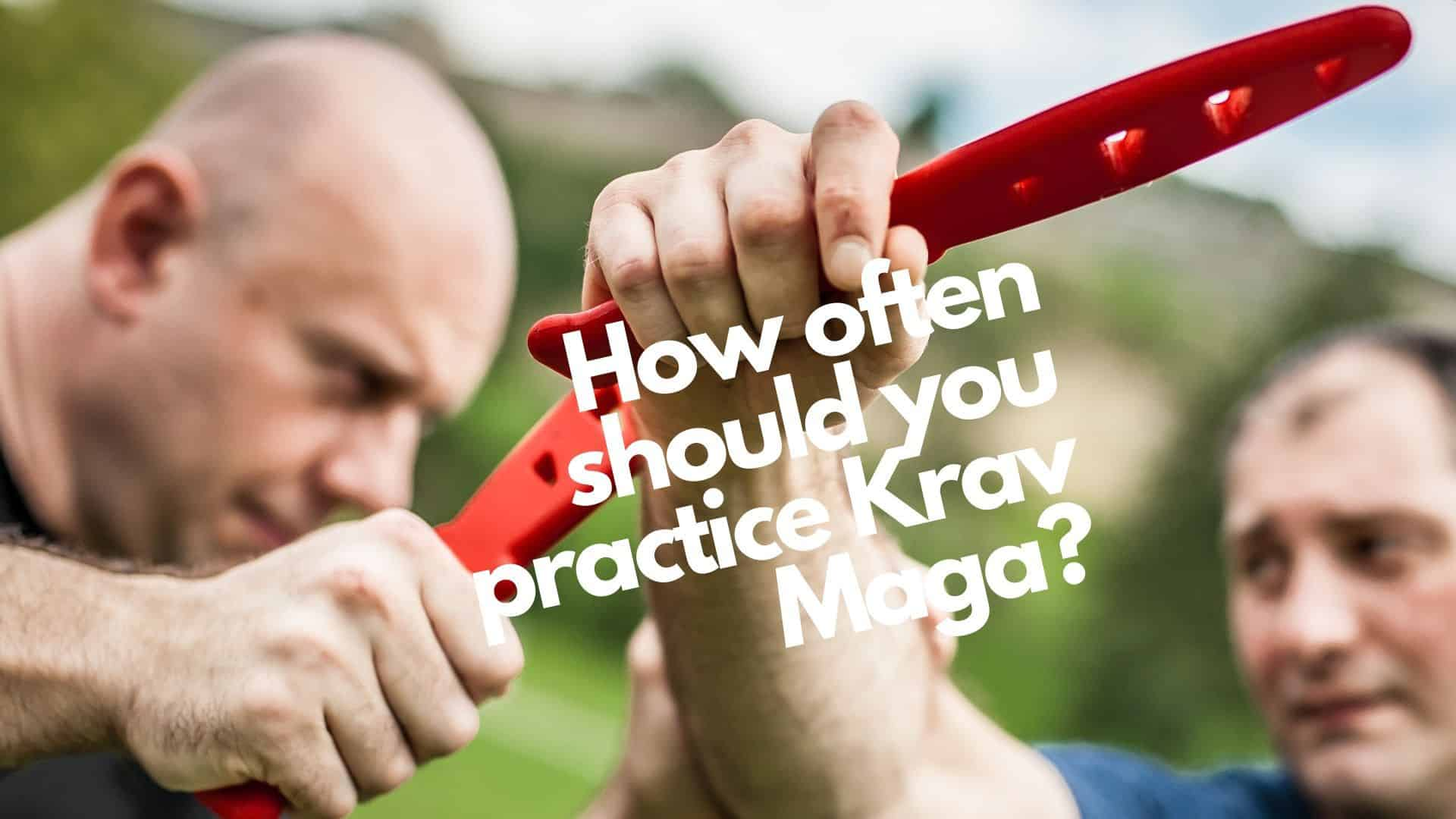 How often should you practice Krav Maga? How to set the right goal