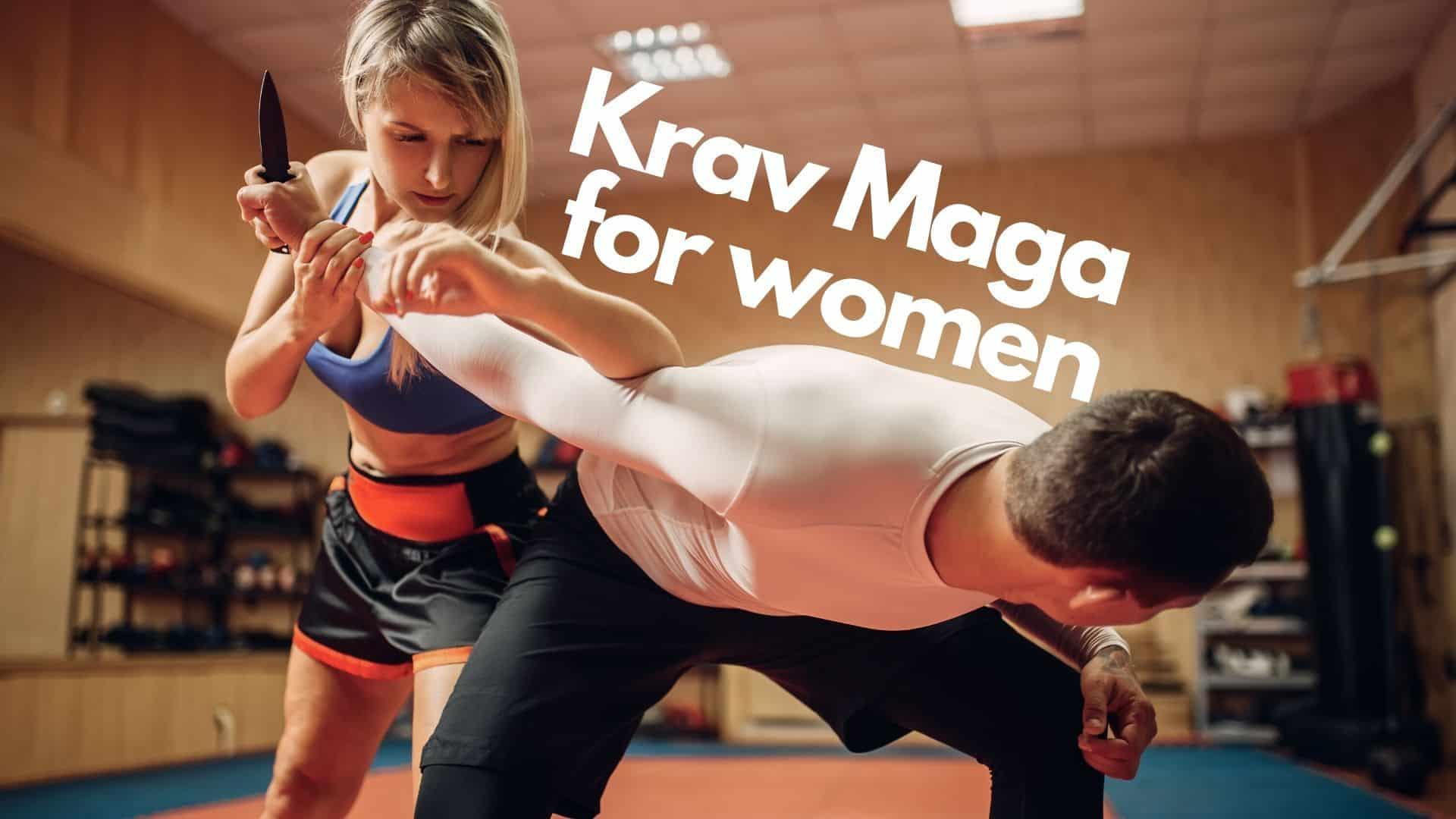 Krav Maga effective self-defense for women | Why it's so popular