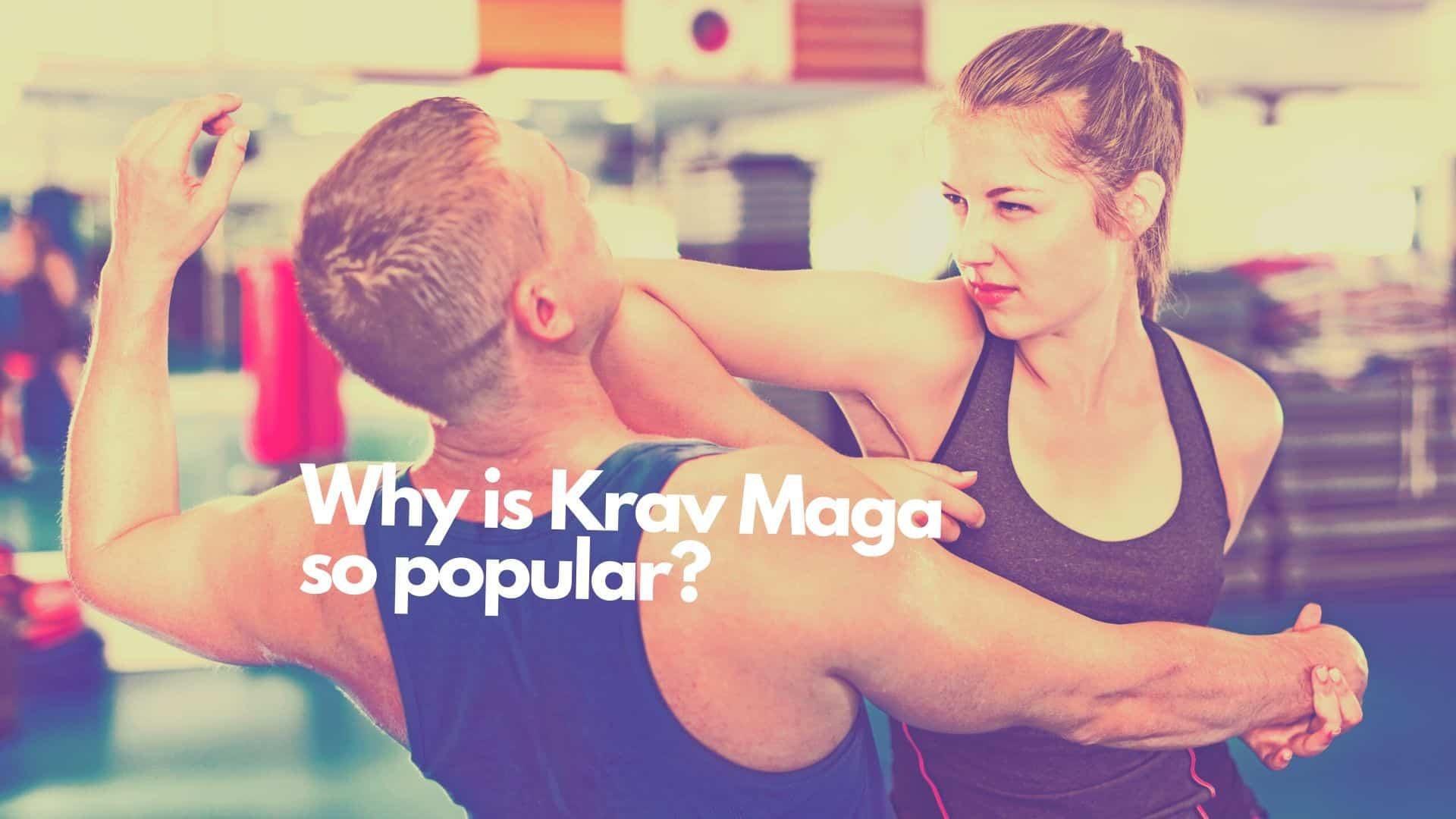 Why is krav maga so popular